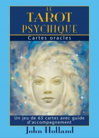 Le tarot psychique : cartes oracles (Coffret livre + 65 cartes) - John Holland