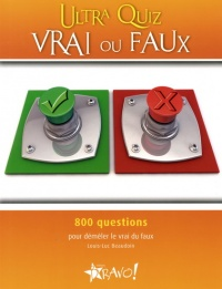 Ultra quiz vrai ou faux: 800 questions - Louis-Luc Beaudoin