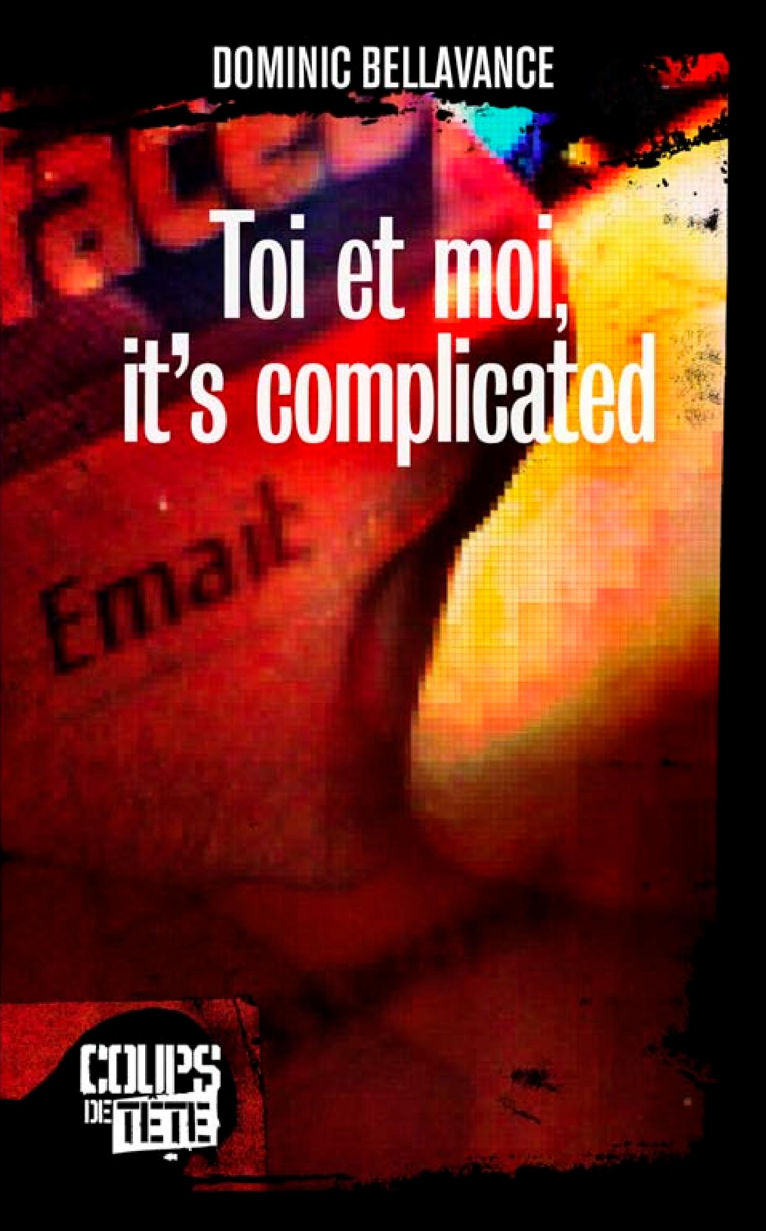 Toi et Moi, It'S Complicated - Dominic Bellavance