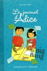 Le journal d'Alice T.4 : Le big bang, Christine Battuz