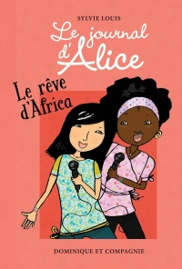 Le journal d'Alice T.12 : Le rêve d'Africa, Christine Battuz