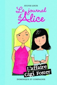 Vignette du livre Le journal d'Alice T.13 : L'affaire Gigi Foster