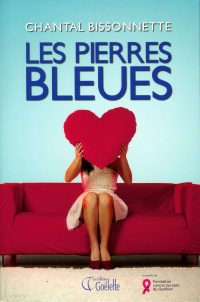 Les pierres bleues - Chantal Bissonnette