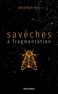Savèches à fragmentation - Jonathan Roy