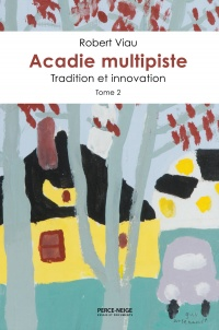 Acadie multipiste T.2: Tradition et innovation - Robert Viau