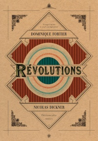 Révolutions - Nicolas Dickner, Dominique Fortier