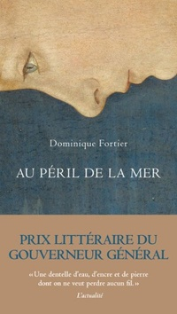 Au péril de la mer - Dominique Fortier
