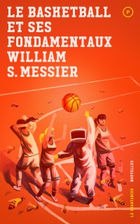Vignette du livre Le basketball et ses fondamentaux - William S. Messier