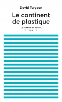 Le continent de plastique - David Turgeon