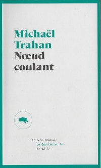 Noeud coulant - Michaël Trahan