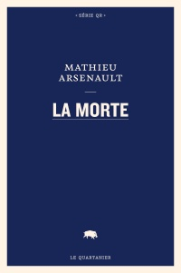 La morte - Mathieu Arsenault