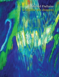 Le souffle des dragons - Michel Dallaire