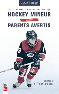 Petit guide du hockey mineur pour parents avertis, Stéphane Quintal