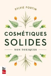 Cosmétiques solides non toxiques - Sylvie Fortin