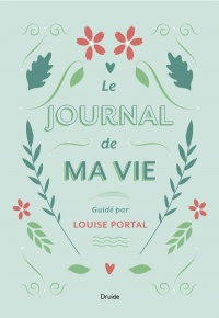 Le journal de ma vie - Louise Portal