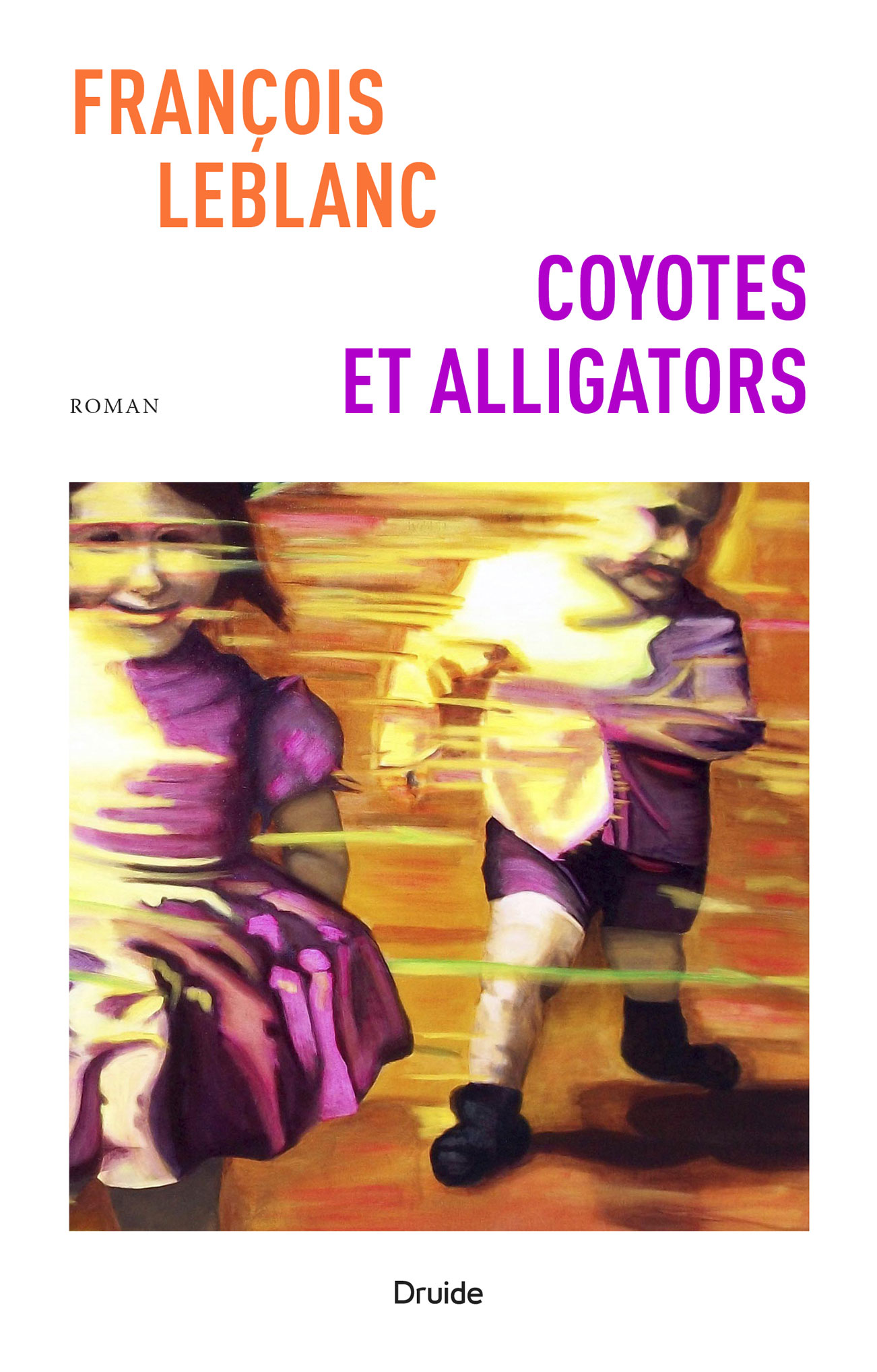 Coyotes et alligators - François Leblanc