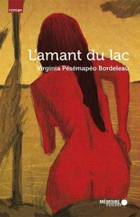 L'amant du lac - Virginia Pésémapéo-Bordeleau