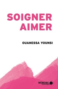 Soigner, aimer - Ouanessa Younsi