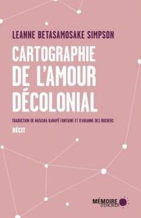 Cartographie de l'amour décolonial - Leanne Simpson