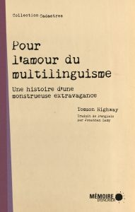 Pour l'amour du multilinguisme - Tomson Highway