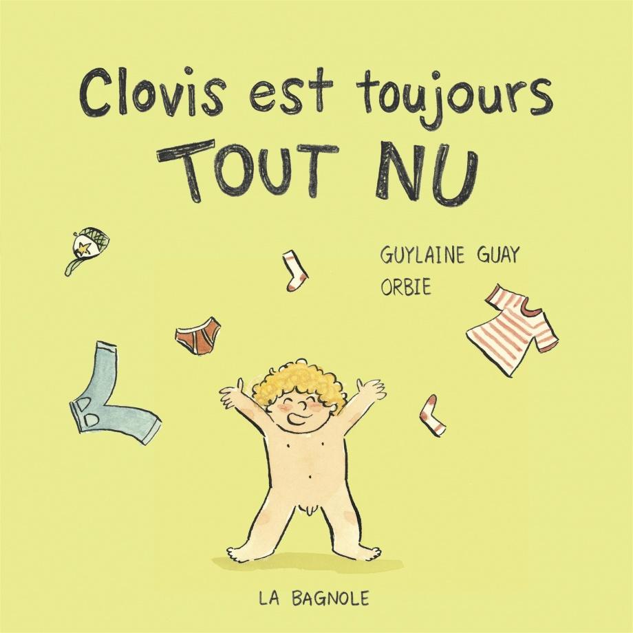 Author/nu >> Clovis est toujours tout nu par Guylaine Guay, Orbie