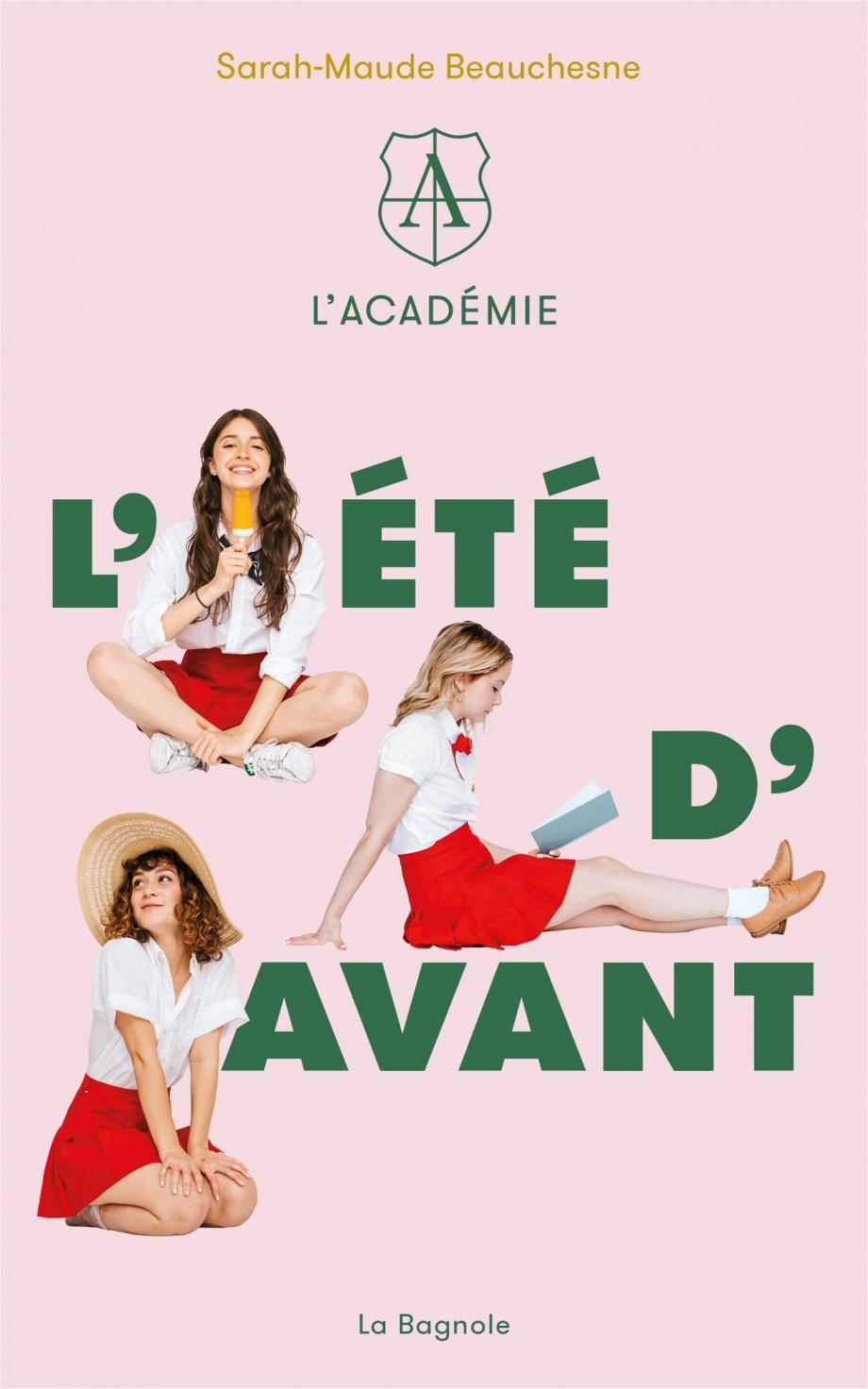 L'Académie, l'été d'avant, de Sarah-Maude Beauchesne, Éditions La Bagnole