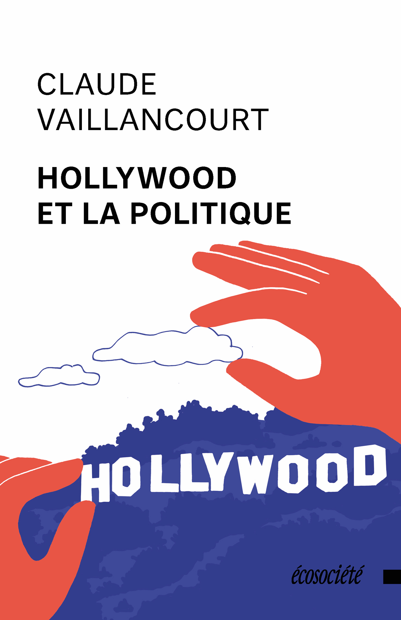 Hollywood et la politique - Claude Vaillancourt