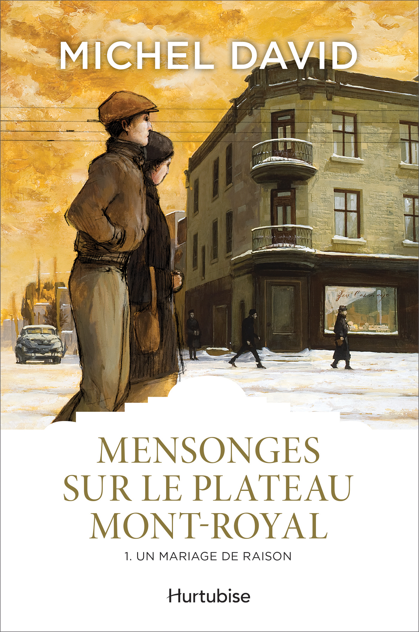 Mensonges sur le Plateau-Mont-Royal T.1: Un mariage de raison - Michel David revers