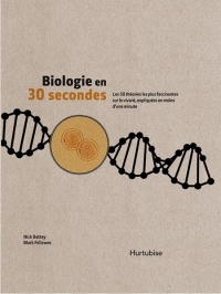 Vignette du livre Biologie en 30 secondes - N. H. Battey, Marks Fellows