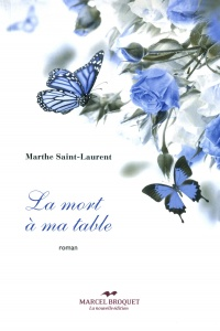 La mort à ma table - Marthe Saint-laurent