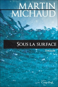 Sous la surface - Martin Michaud