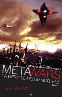 Metawars T.3: La bataille des immortels - Jeff Norton
