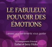 Vignette du livre Fabuleux pouvoir des émotions (Le) 2 CD  (2h20) - Esther Hicks, Jerry Hicks