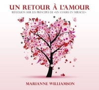 Un retour à l'amour  3 CD  (3h03) - Marianne Williamson