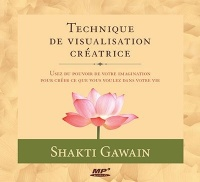 Technique de visualisation créatrice  CD mp3 - Shakti Gawain