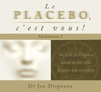 Le placébo, c'est vous! CD - Joe Dispenza