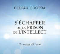 Vignette du livre S'échapper de la prison de l'intellect CD