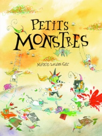 Les petits monstres - Marie-Louise Gay