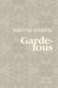 Garde-fous - Martyne Rondeau