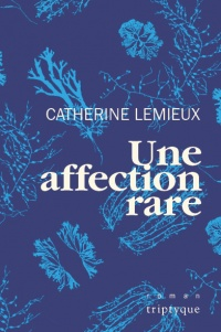 Une affection rare - Catherine Lemieux