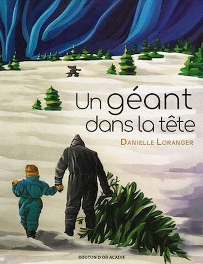 Un géant dans la tête par Danielle Loranger | Jeunesse | Albums |  Leslibraires.ca