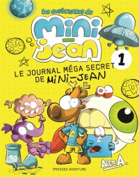 Vignette du livre Le journal méga secret de Mini-Jean T.1: Le journal méga secret d