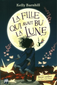 La fille qui avait bu la lune - Kelly Regan Barnhill