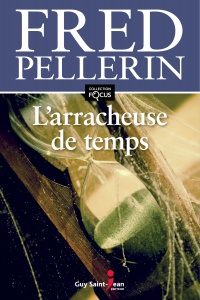 L'arracheuse de temps - Fred Pellerin