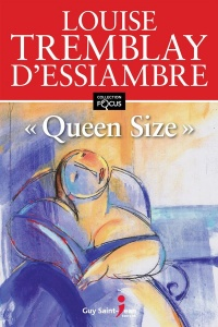 Queen Size - Louise Tremblay-d'Essiambre
