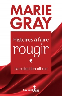 Histoires à faire rougir : la collection ultime - Marie Gray