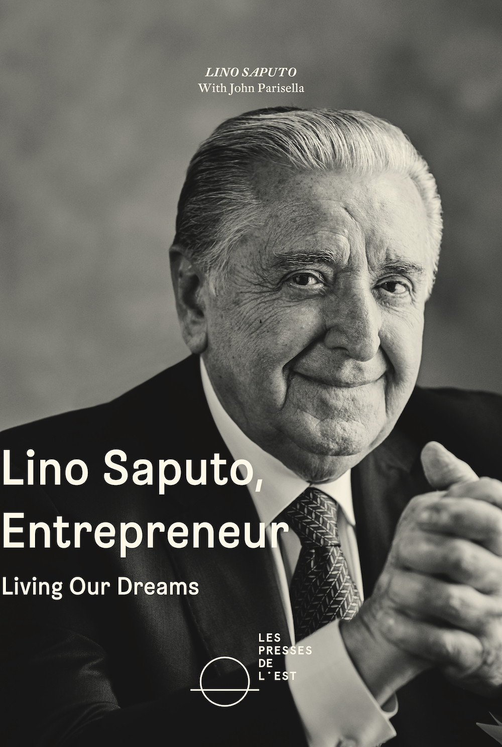 Vignette du livre Lino Saputo, entrepreneur : Living Our Dreams