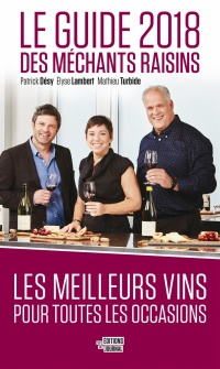 Le guide 2018 des Méchants Raisins, Mathieu Turbide