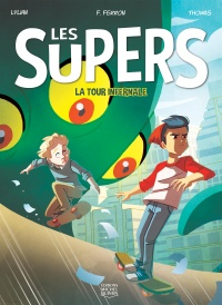 Les Supers T.2 : La tour infernale, Lydia Fontaine Ferron