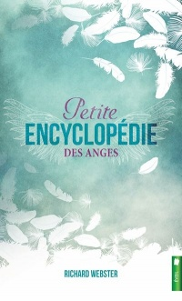 Petite encyclopédie des anges - Richard Webster